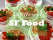This Week In SF Food: Dumpling Time Approaches, Shorty Goldstein's Closes, And The Hottest Spring Openings Listed