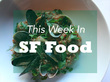 This Week In SF Food: A Chicken Nugget Tasting Room, Caffe Trieste To Possibly Close, And More